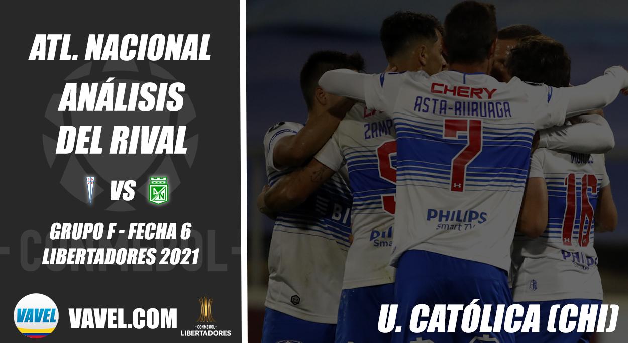 Atlético Nacional, análisis del rival: Universidad Católica (Fecha 6 - Grupo F, Libertadores 2021)