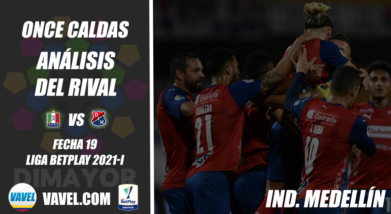 Once Caldas, análisis del rival: Independiente Medellín (Fecha 17, Liga 2021-I)