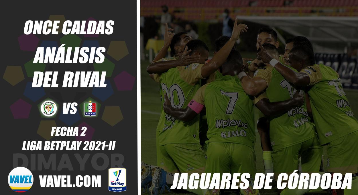 Once Caldas, análisis del rival: Jaguares de Cordoba (Fecha 2, Liga 2021-II)