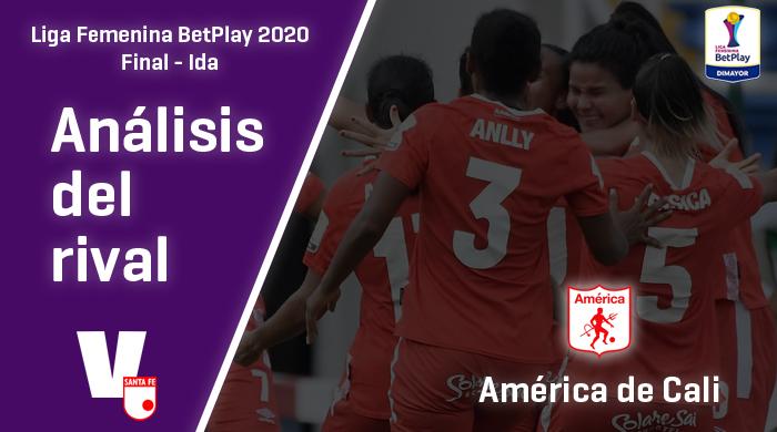 Independiente Santa Fe, análisis del rival: América de Cali (Final - ida, Liga Femenina 2020)