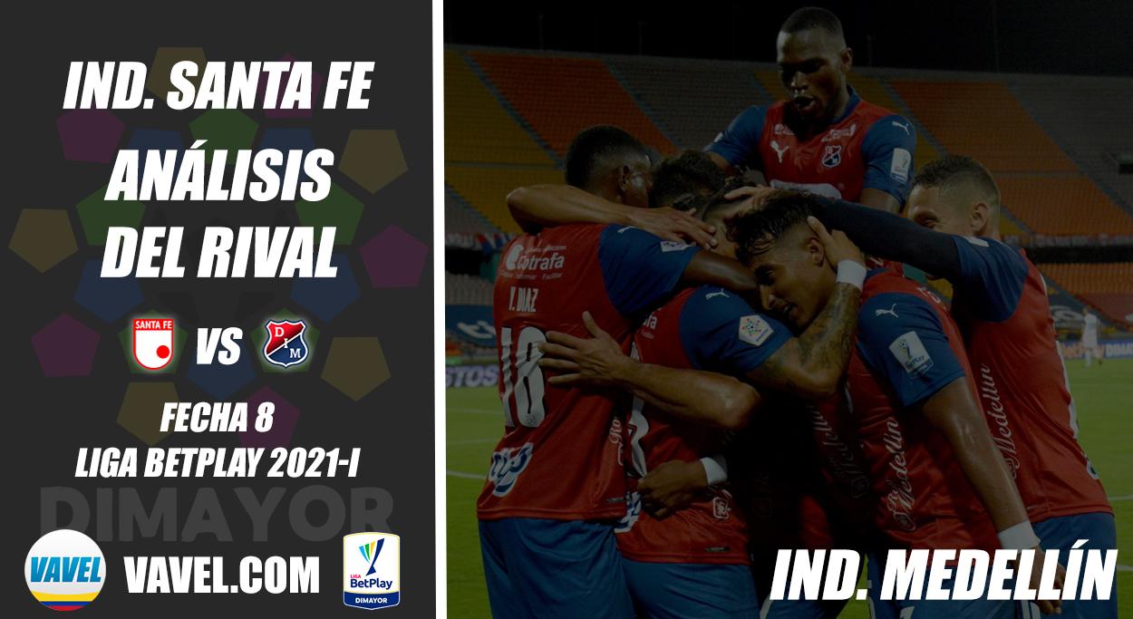 Independiente Santa Fe, análisis del rival: Independiente Medellín (Fecha 8, Liga 2021-I)