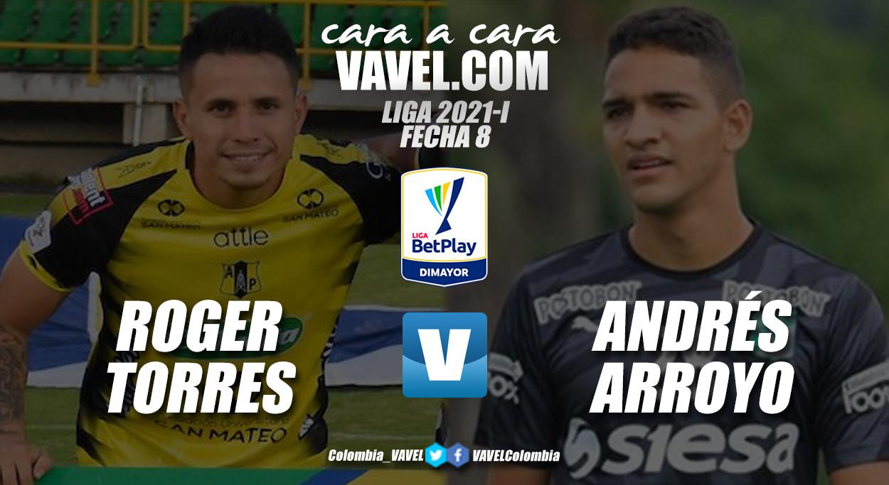 Cara a cara: Andrés Arroyo vs Roger Torres
