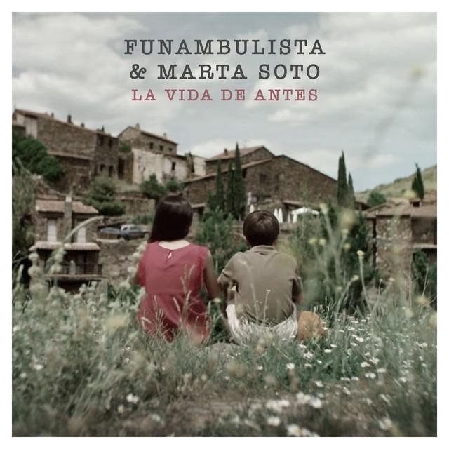 """Marta Soto se une a Funambulista para versionar """"La vida de antes""""."""