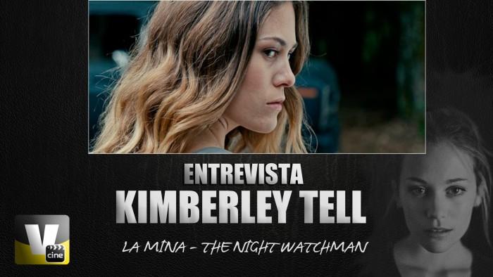 """Entrevista. Kimberley Tell: """" Recomiendo'La mina.The Night Watchman' alos que quieran un buen mal rato"""""""
