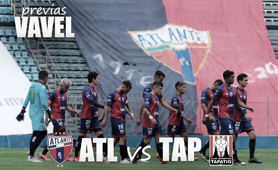 Previa Atlante vs Tapatío: por la tercera victoria en casa