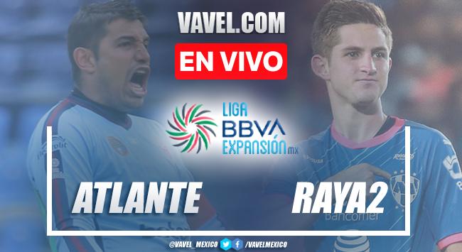 Resumen y mejores momentos del Atlante 2-1 Raya2 en Liga de Expansión MX