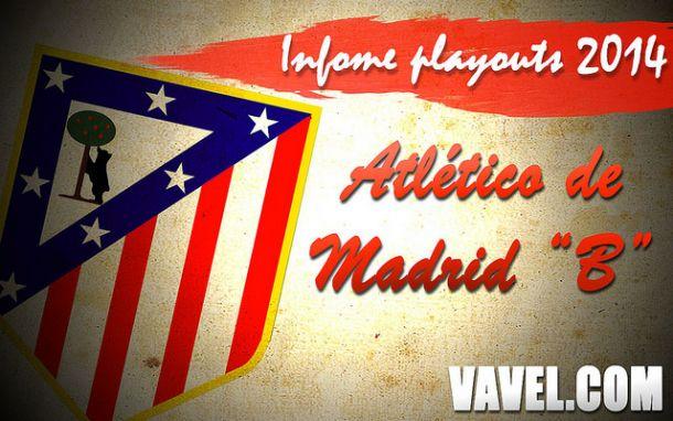 Informe playouts 2014: Atlético de Madrid B