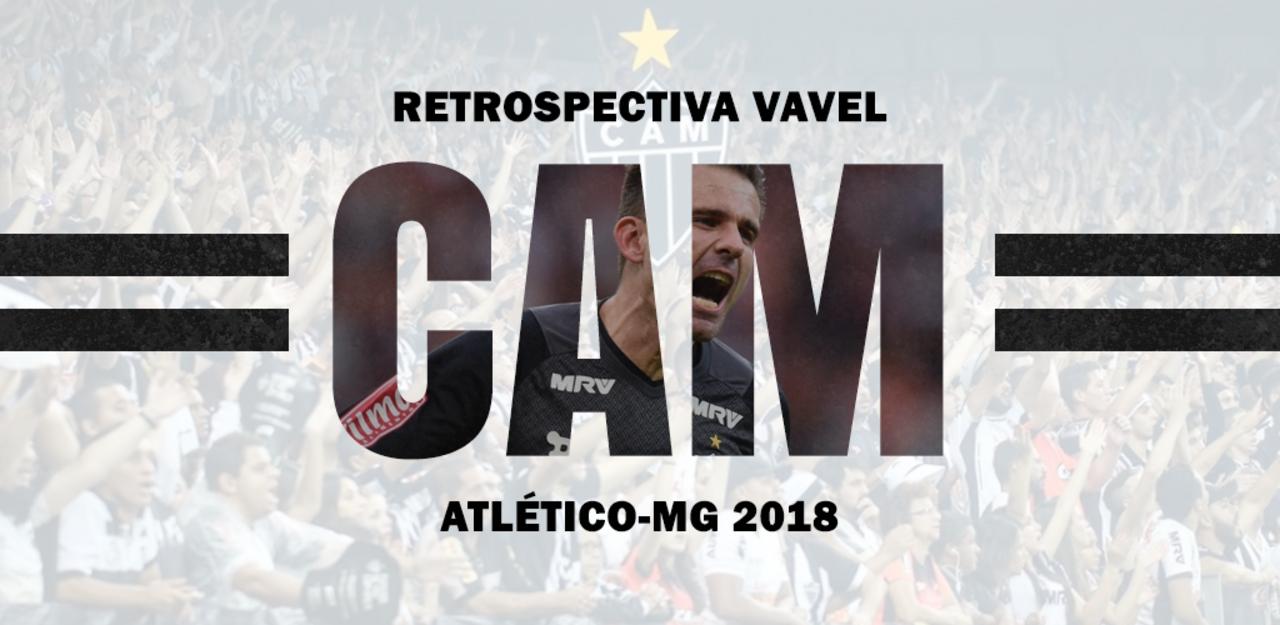 Retrospectiva VAVEL: Para o ano que vem, Atlético-MG busca não repetir os mesmos erros de 2018
