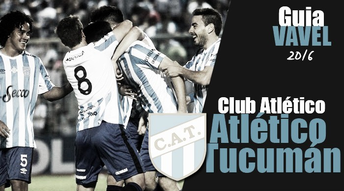 Guía Atlético Tucumán 2016: a pasarla de primera