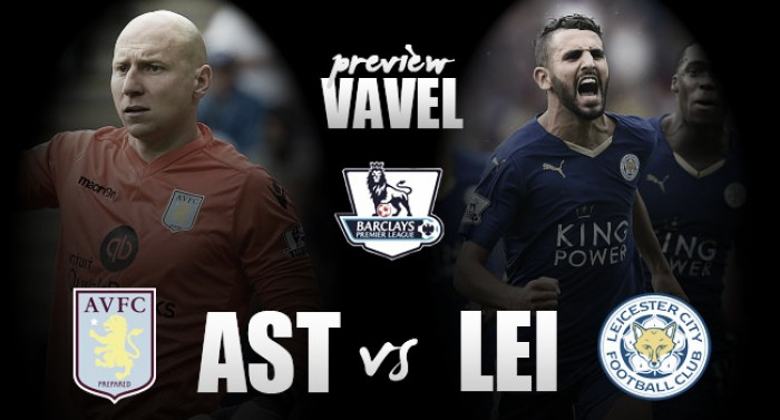Aston Villa - Leicester City Preview: Fired up Villans chase second win on the bounce