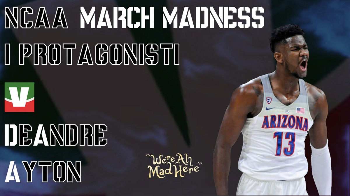 March Madness 2018, i protagonisti: DeAndre Ayton