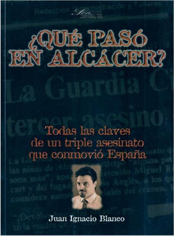 Juan Ignacio Blanco escribió un libro sobre el caso de las niñas de Alcàsser con teorías conspiratorias