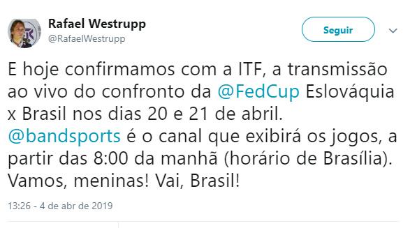 Presidente da CBT, Rafael Westrupp informou que haverá transmissão do jogos das brasileiras no playoff da FedCup