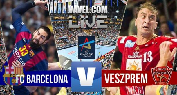 Resultado FC Barcelona - Veszprem en la final de la EHF Champions League 2015 (28-23)