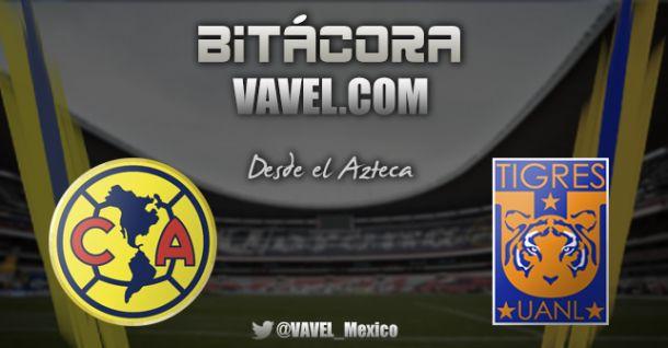 América - Tigres, la bitácora  de VAVEL desde el Azteca
