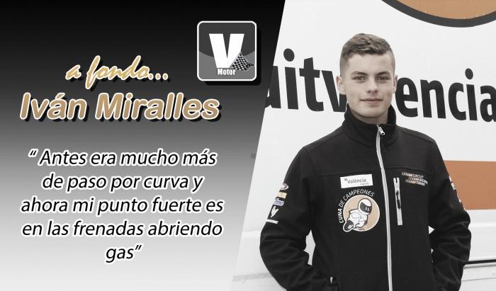 """Iván Miralles, a fondo: """"Es cierto que tengo una presión encima que otros pilotos no tienen"""""""