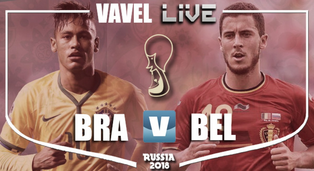Brazil vs Belgium Live Score Stream Commentary in 2018 World Cup (1-2)