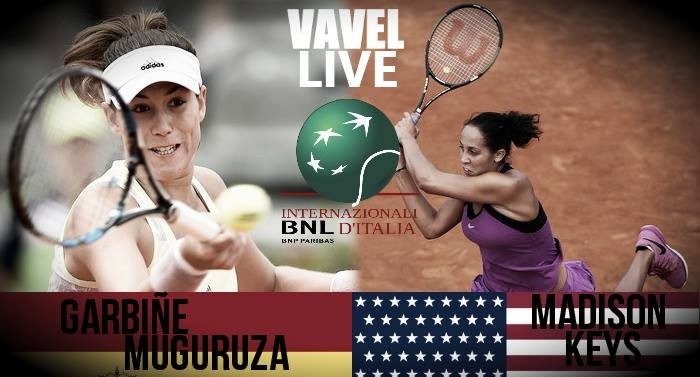 Score Garbine Muguruza - Madison Keys of the 2016 Internazionali BNL d'Italia Semifinal (0-2)