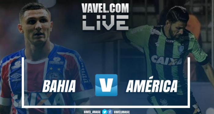 Resultado Bahia 1 x 0 América Mineiro pelo Campeonato Brasileiro 2018