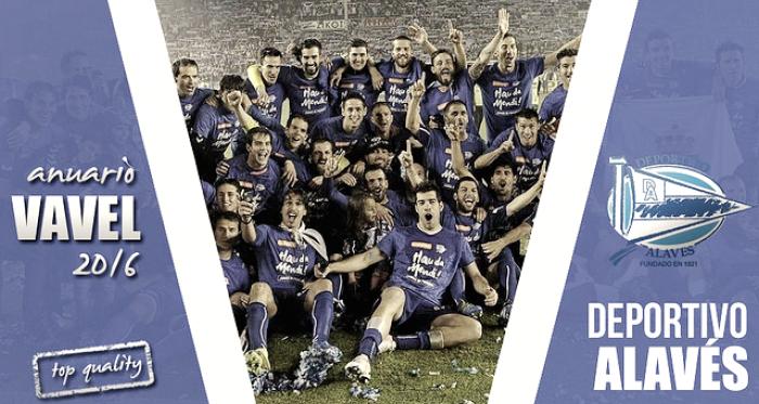 Anuario VAVEL 2016: Deportivo Alavés, el resurgir del glorioso