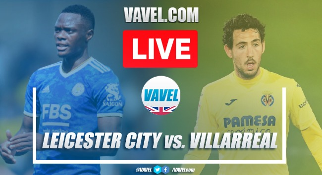 As it happened: Leicester City 3-2 Villarreal