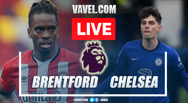Chelsea vs Brentford Live Stream, Score Updates and How to Watch on TV in EPL