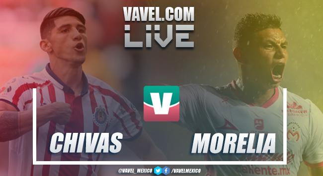 Resultado y goles Chivas 1-2 Morelia en Liga MX 2018