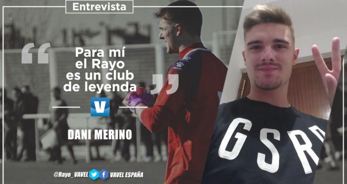 """Entrevista. Dani Merino: """"Para mí el Rayo es un club de leyenda"""""""