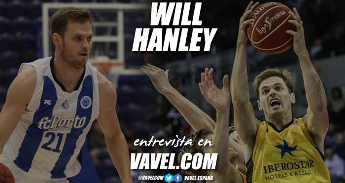 """Entrevista. Will Hanley: """"El baloncesto español es el mejor que he jugado nunca"""""""