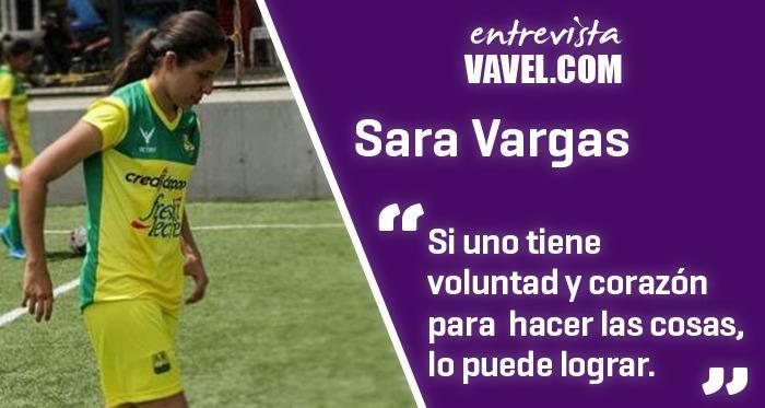 """Entrevista a Sara Vargas: """"Se trata de mentalizarse y creer en hacer un buen trabajo"""""""