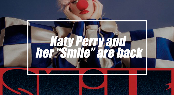 """Katy Perry and her """"Smile"""" are back"""