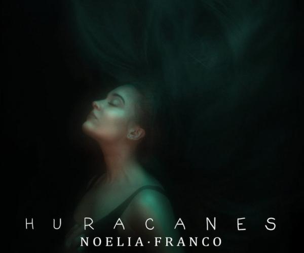 """Noelia Franco sorprende con """"Huracanes"""""""
