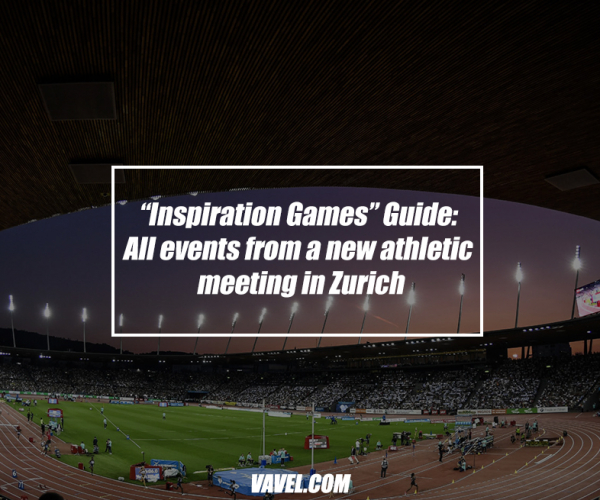 """Inspiration Games"" Guide: All events from a new athletic meeting in Zurich"