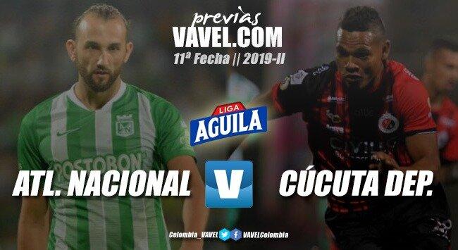 Previa Atlético Nacional vs. Cúcuta Deportivo: tres puntos para confirmar buenos momentos