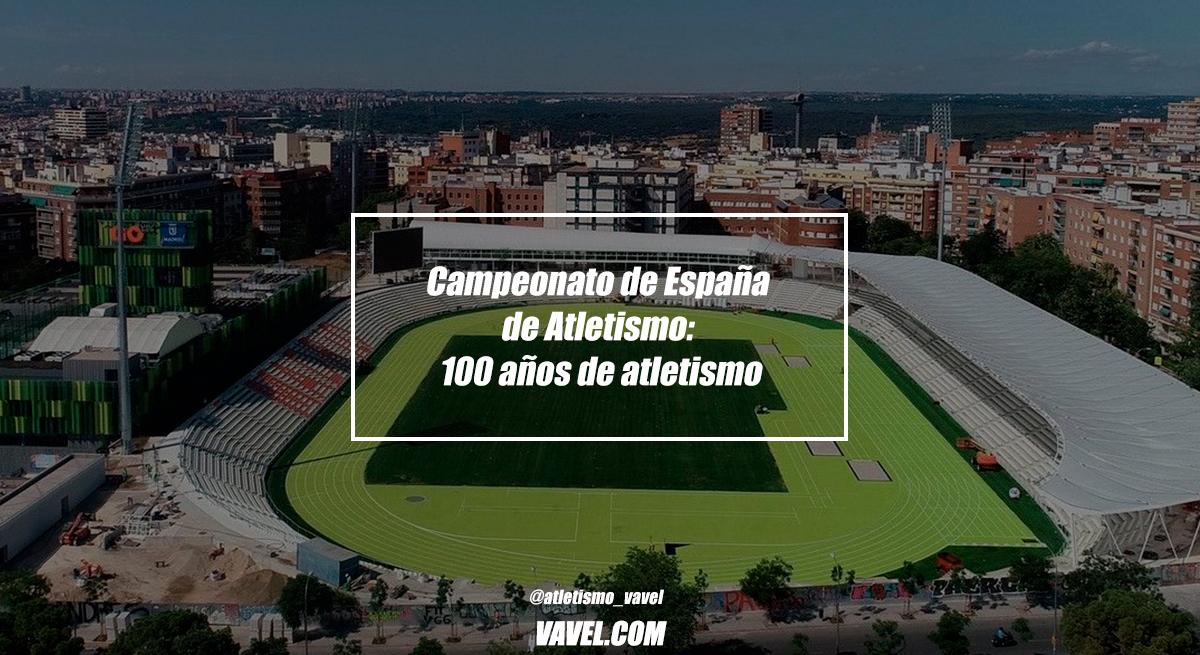 Campeonato de España de Atletismo: 100 años de atletismo