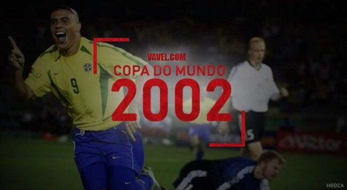 Copa do Mundo VAVEL: a história do Mundial de 2002