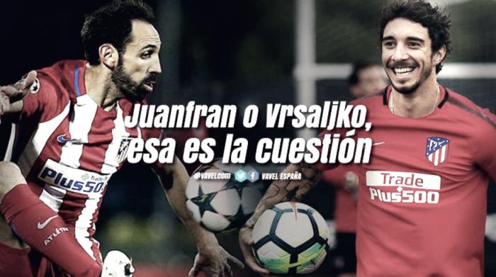 Juanfran o Vrsaljko: esa es la cuestión