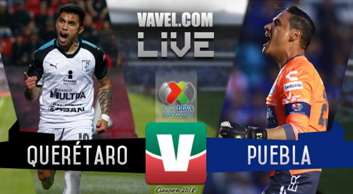 Resultado y goles del Querétaro 2-1 Puebla en Liga MX 2018