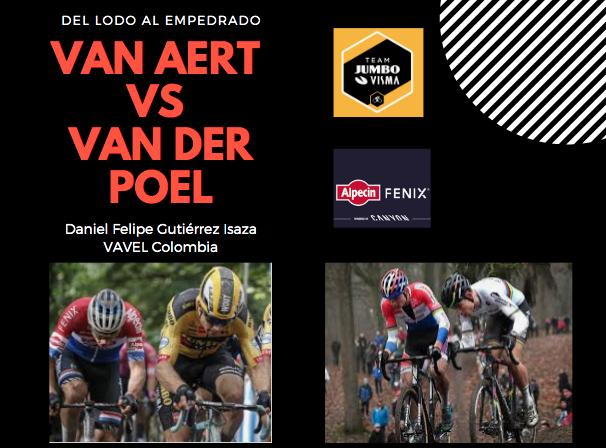 Del Lodo al Empedrado: la apasionante rivalidad de Van Aert y Van Der Poel