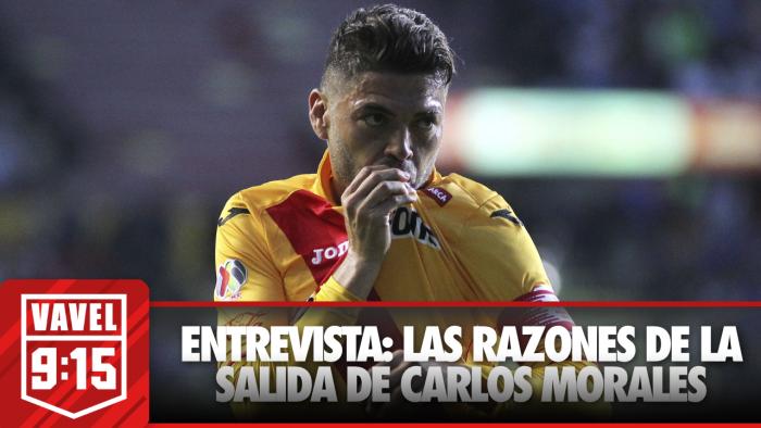 Entrevista: Carlos Morales y su salida de Monarcas