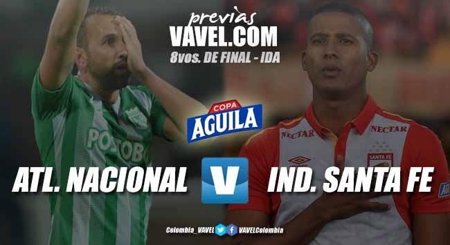 Previa Nacional vs Santa Fe: buscando dar el primer golpe en la Copa Aguila