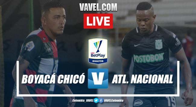 Boyacá Chicó vs Atlético Nacional EN VIVO online por la Liga BetPlay | 11/02/2020 - VAVEL Colombia