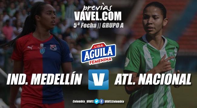 Previa Independiente Medellín vs Atlético Nacional: un duelo por la clasificación