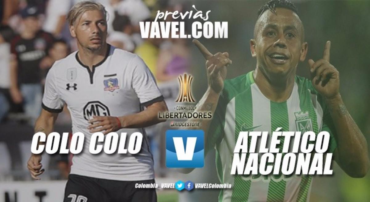 Previa Colo Colo - Atlético Nacional: los 'verdes' buscan debutar con pie derecho