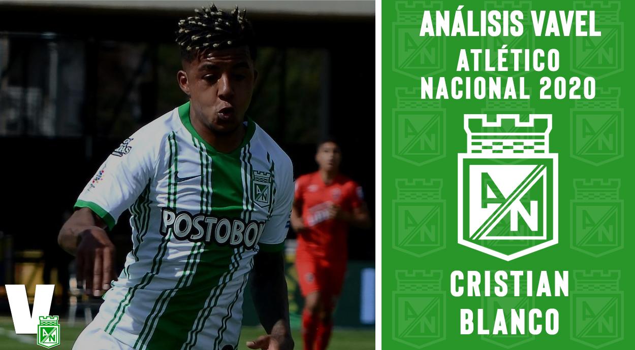 Análisis VAVEL, Atlético Nacional 2020: Cristian Blanco