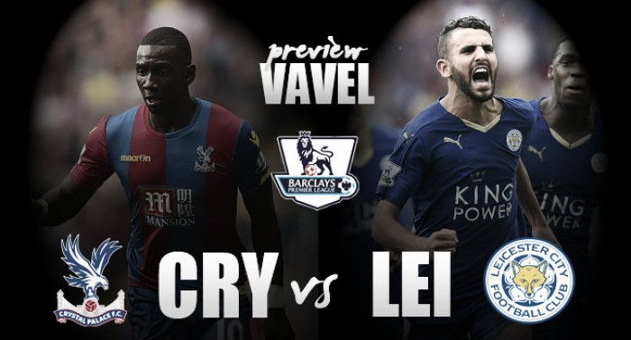Crystal Palace - Leicester City Preview: Can the Eagles derail the Foxes title charge