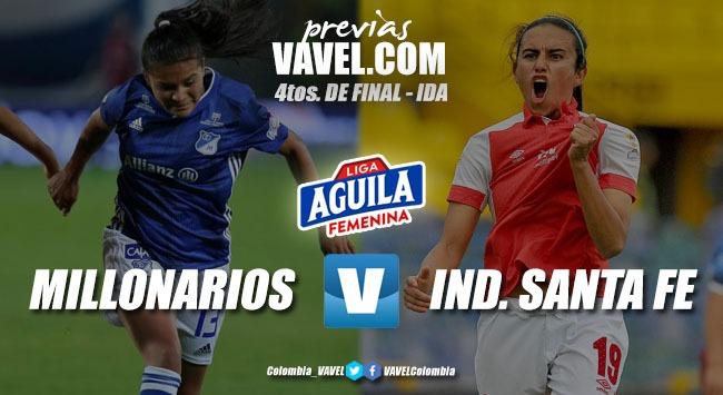 Previa Millonarios vs. Santa Fe: comienzan los cuartos de final para las bogotanas