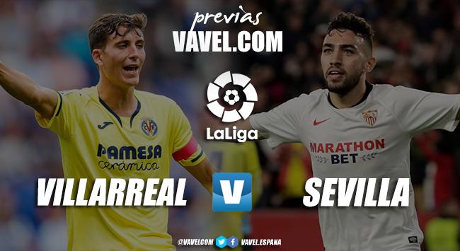 Previa Villarreal - Sevilla: UEFA y Champions en juego