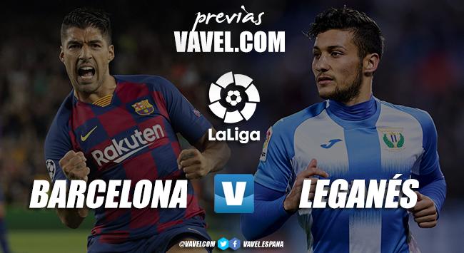 Previa FC Barcelona - CD Leganés: se abre el telón en el Camp Nou