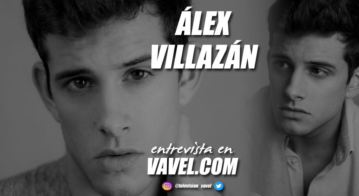 """Entrevista. Álex Villazán: """"Dedicarme a la interpretación ha sido la mejor elección que he tomado y espero que siga intacta"""""""